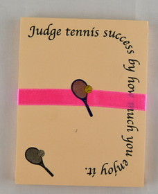 Tennis Note Pad &quot;Judge tennis success by how much you enjoy it&quot;